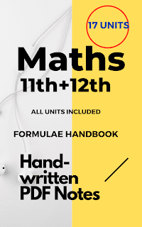 MATHEMATICS Handwritten Notes(Class 11 +12)