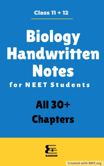 Biology Full Handwritten Notes – Class 11th and 12th for NEET/Boards